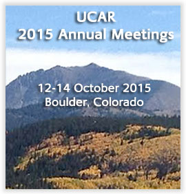UCAR 2015 Annual Meetings - 12-14 October 2015, Boulder, Colorado